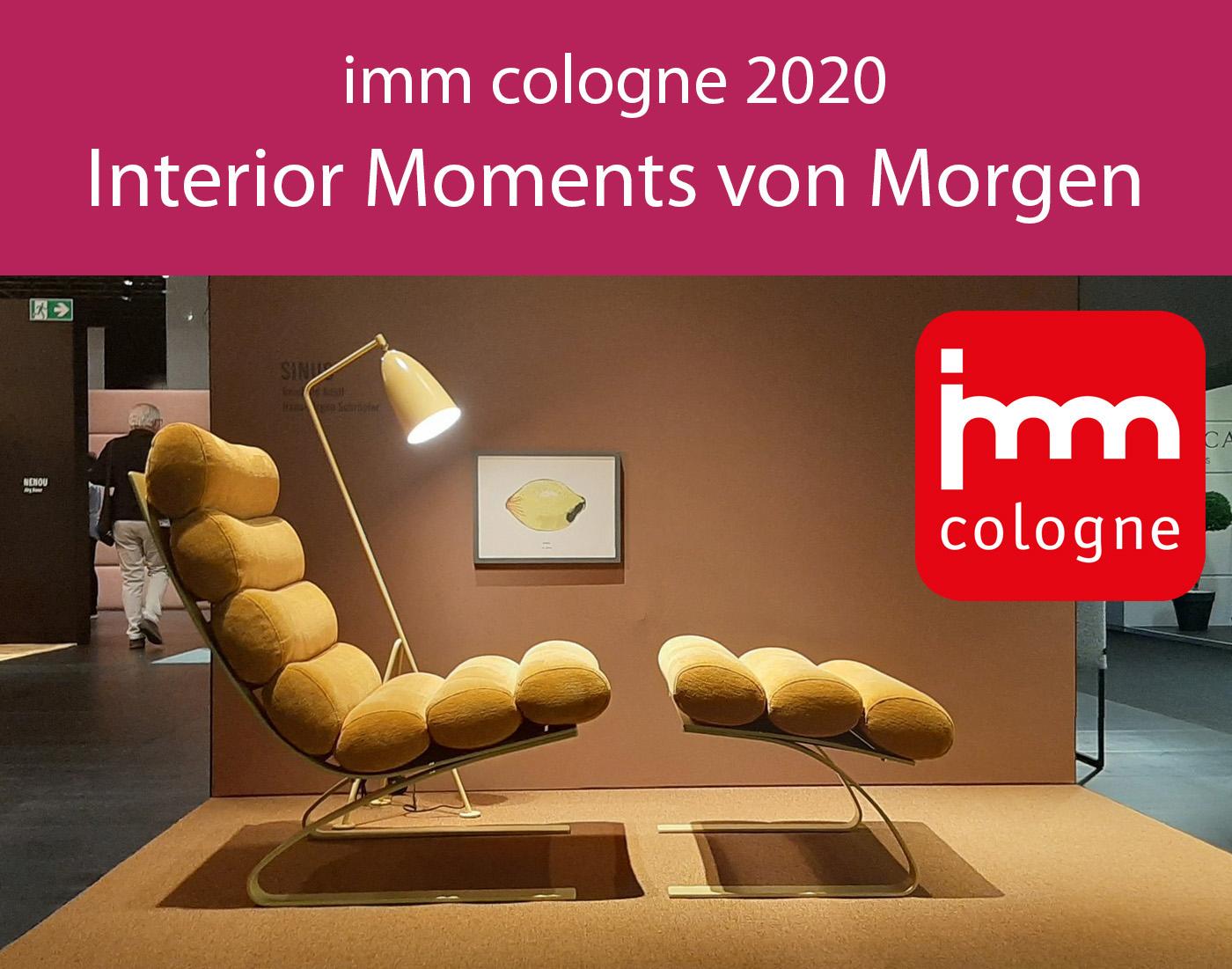 imm cologne 2020 - Interior Moments von Morgen