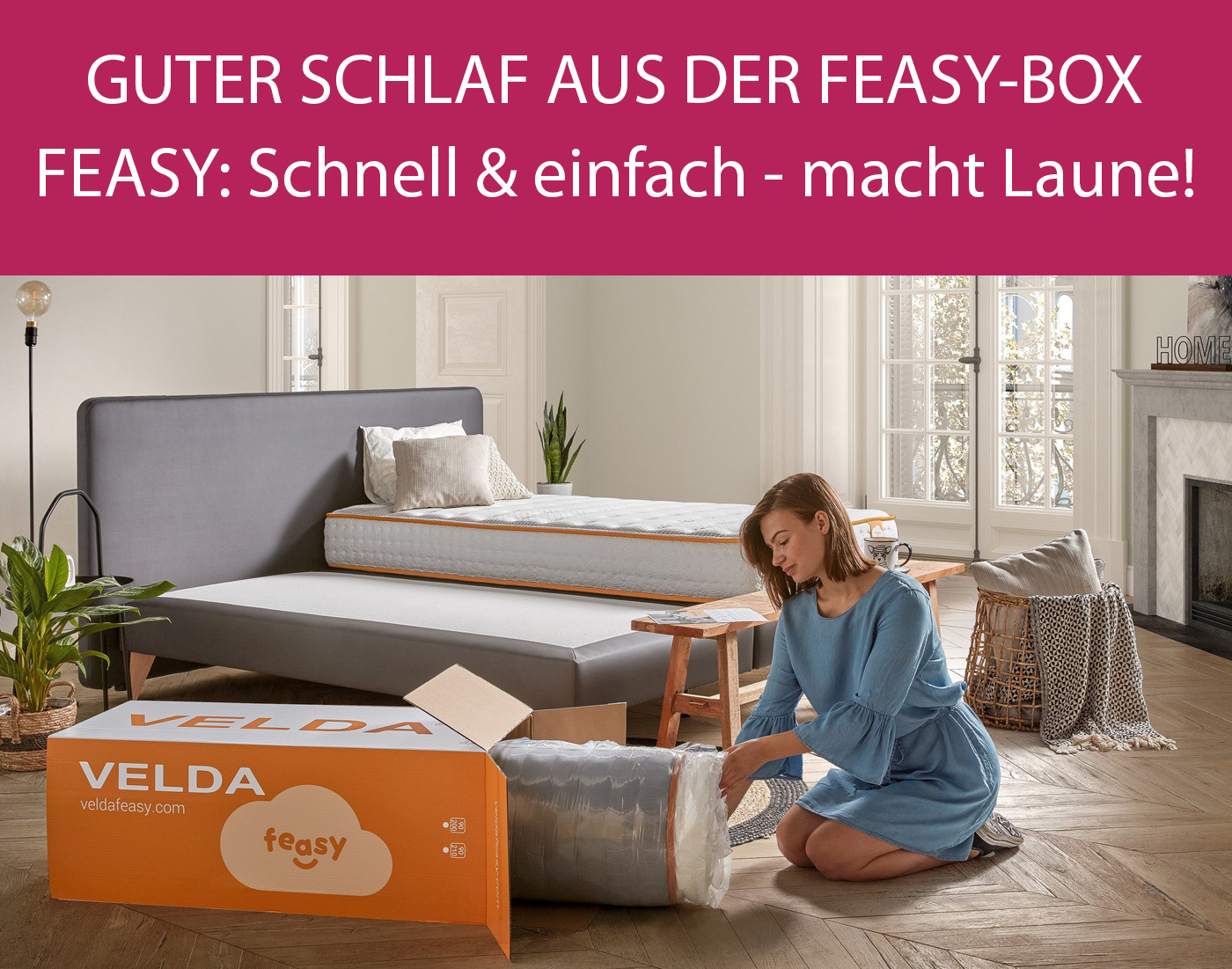 Guter Schlaf aus der VELDA FEASY-Box - FEASY: schnell & einfach - und macht Laune