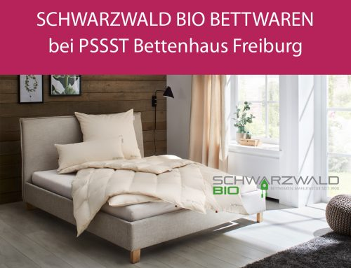 Zertifizierte Schwarzwald Bio Bettwaren bei PSSST Bettenhaus Freiburg